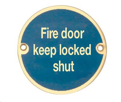 SIGN - FIRE DOOR KEEP LOCKED SHUT 76MM DIA POLISHED BRASS