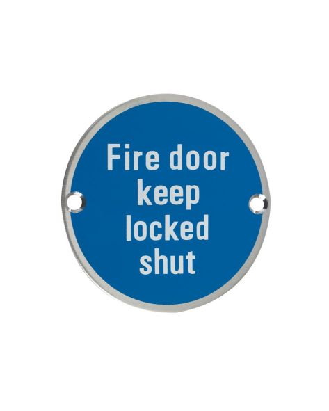 FIRE DOOR KEEP LOCKED SHUT 76MM DIA SATIN/SS