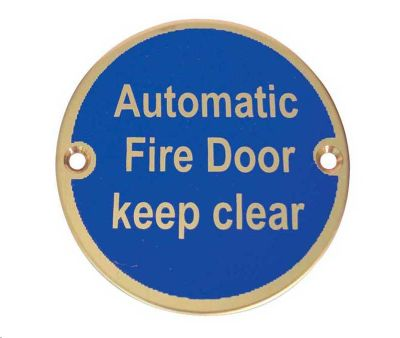 SIGN - AUTOMATIC FIRE DOOR KEEP CLEAR 76MM DIA POLISHED BRASS